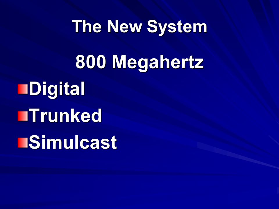 The New System 800 Megahertz Digital Trunked Simulcast