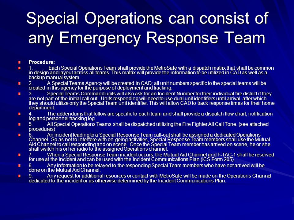 Special Operations can consist of any Emergency Response Team