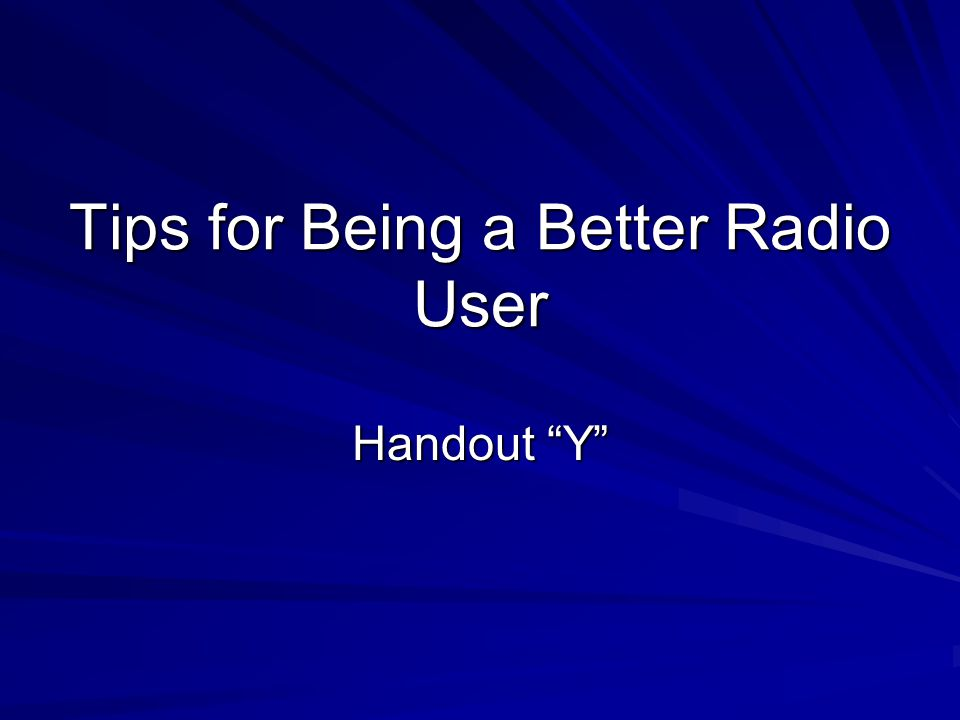 Tips for Being a Better Radio User