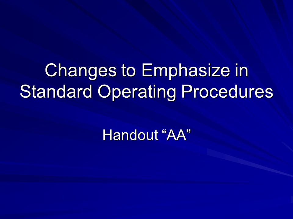 Changes to Emphasize in Standard Operating Procedures