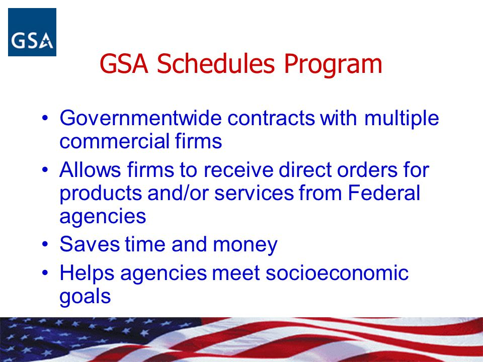 GSA Schedules Program Governmentwide contracts with multiple commercial firms.