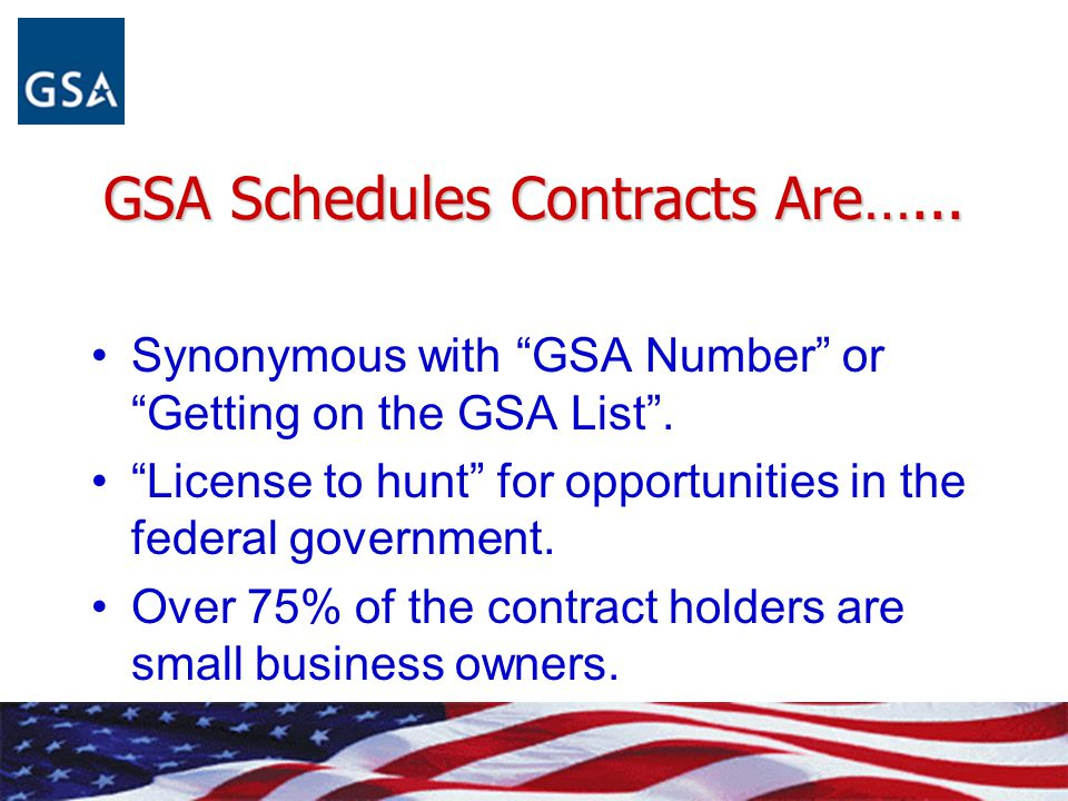 GSA Schedules Contracts Are…...