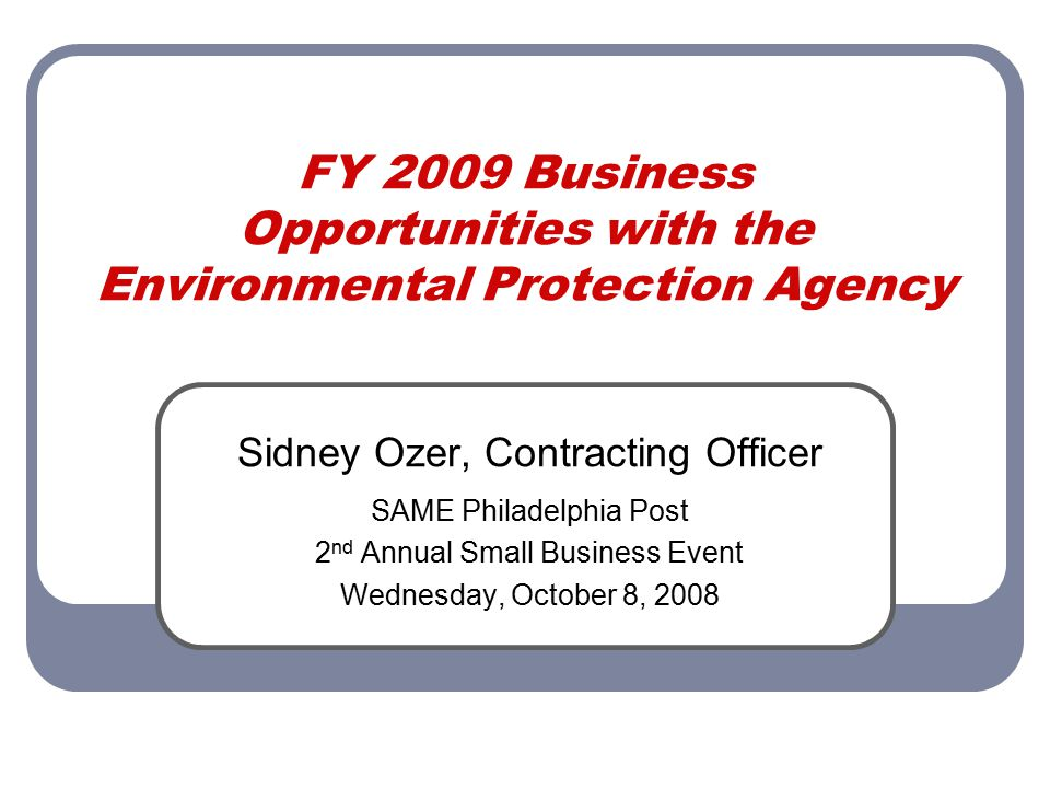FY 2009 Business Opportunities with the Environmental Protection Agency