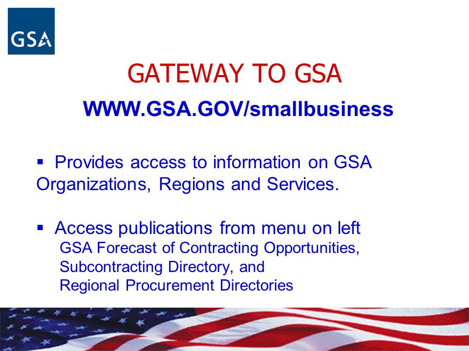 GATEWAY TO GSA WWW.GSA.GOV/smallbusiness