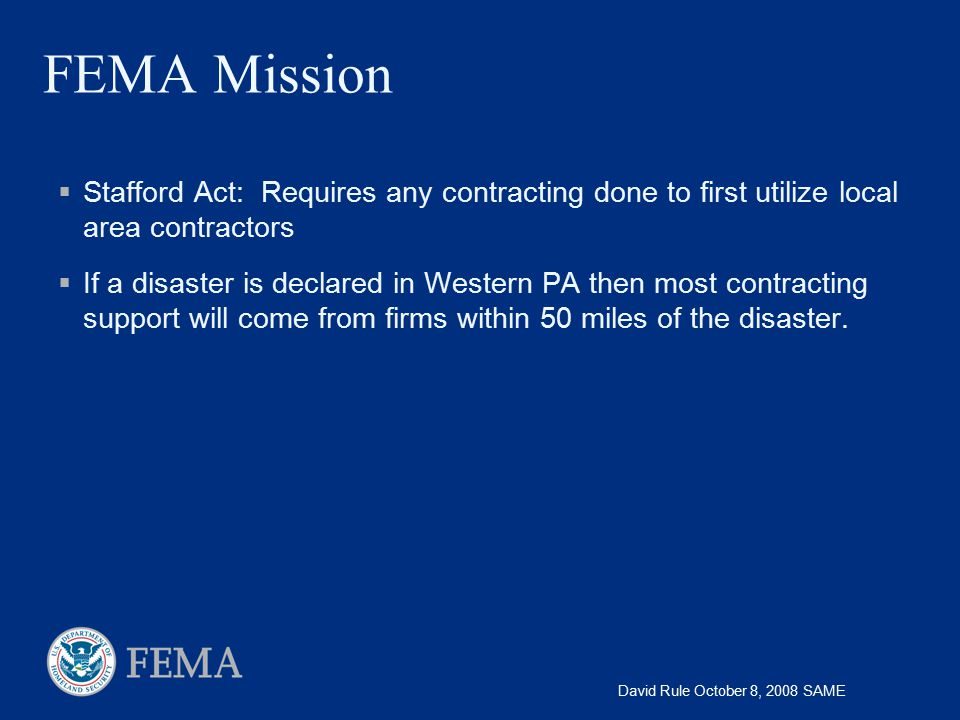 FEMA Mission Stafford Act: Requires any contracting done to first utilize local area contractors.