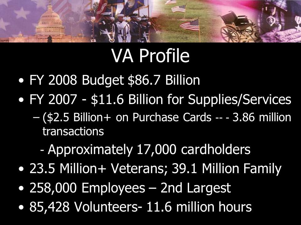 VA Profile FY 2008 Budget $86.7 Billion