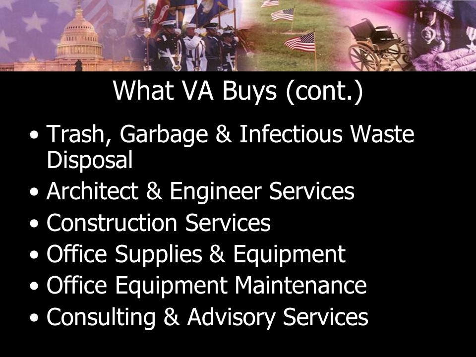 What VA Buys (cont.) Trash, Garbage & Infectious Waste Disposal