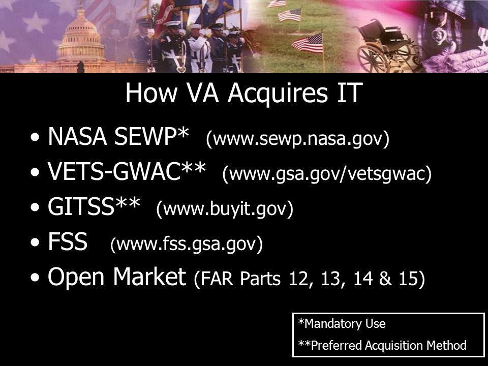How VA Acquires IT NASA SEWP* (www.sewp.nasa.gov)