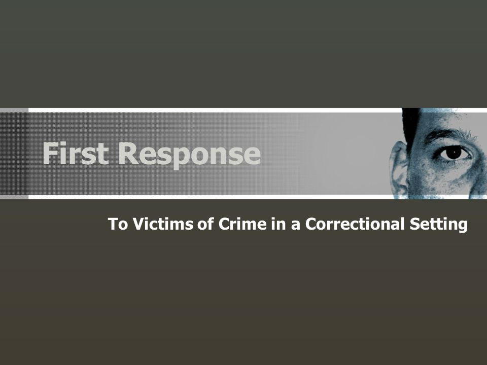To Victims of Crime in a Correctional Setting