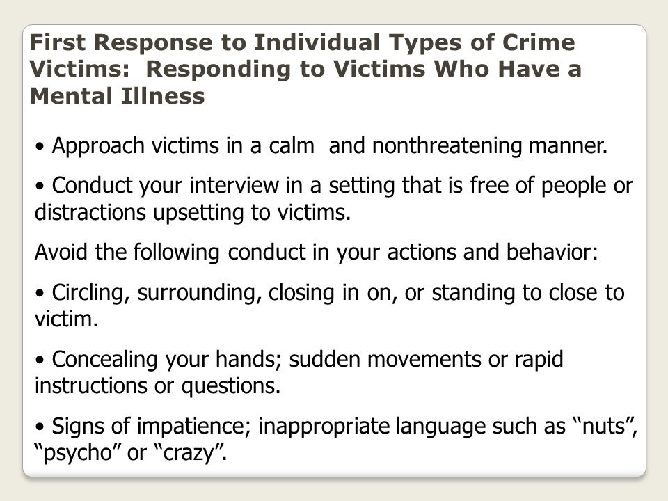 First Response to Individual Types of Crime Victims: Responding to Victims Who Have a Mental Illness