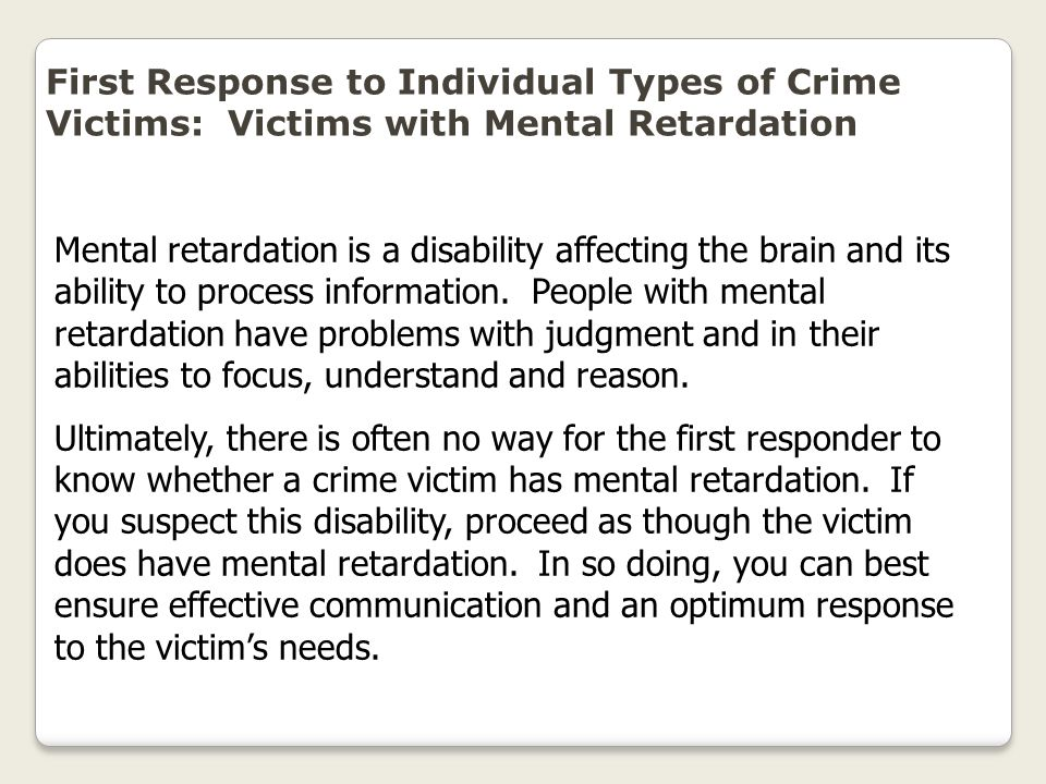 First Response to Individual Types of Crime Victims: Victims with Mental Retardation