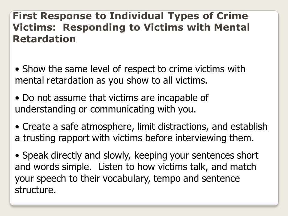 First Response to Individual Types of Crime Victims: Responding to Victims with Mental Retardation