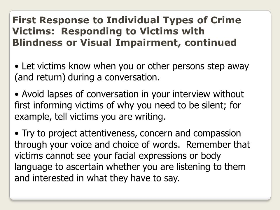 First Response to Individual Types of Crime Victims: Responding to Victims with Blindness or Visual Impairment, continued