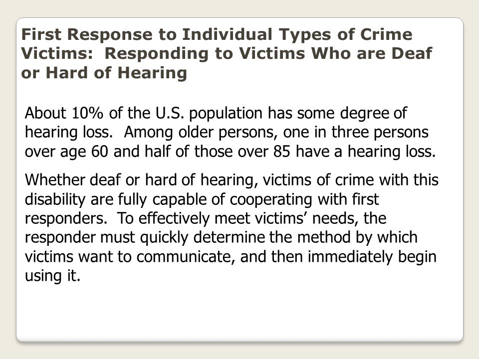 First Response to Individual Types of Crime Victims: Responding to Victims Who are Deaf or Hard of Hearing