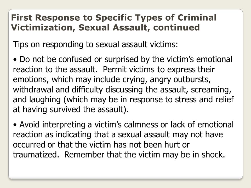 First Response to Specific Types of Criminal Victimization, Sexual Assault, continued
