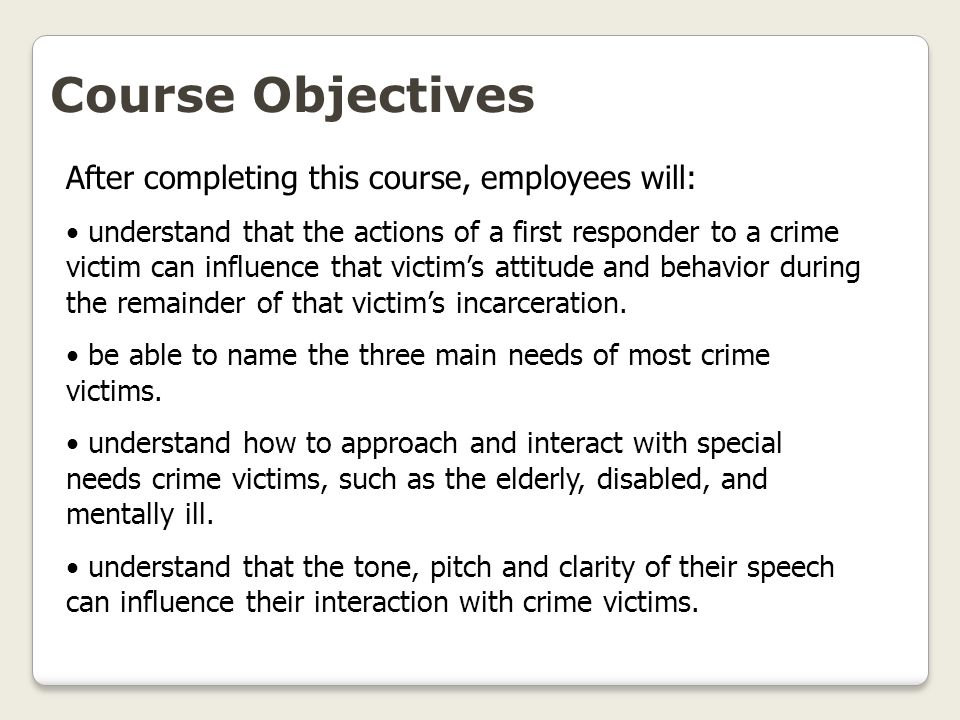 Course Objectives After completing this course, employees will: