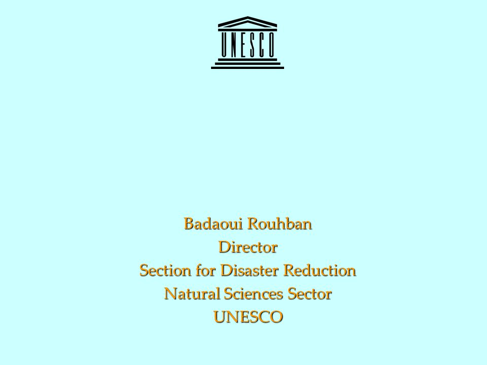 Section for Disaster Reduction Natural Sciences Sector UNESCO