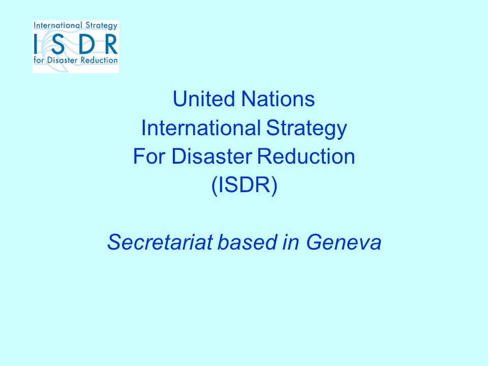 International Strategy For Disaster Reduction (ISDR)
