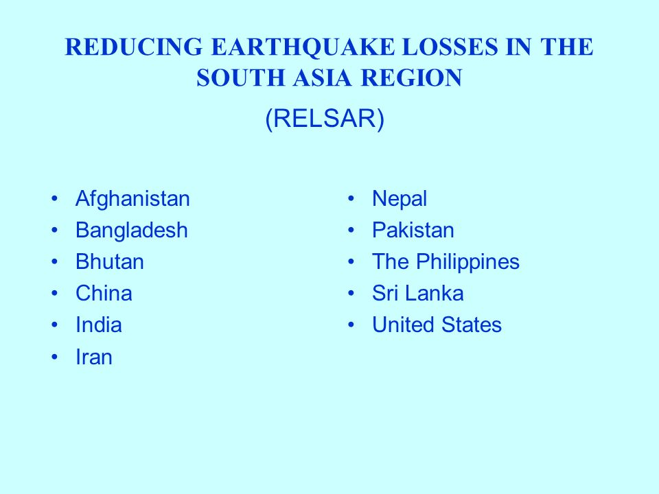 REDUCING EARTHQUAKE LOSSES IN THE SOUTH ASIA REGION