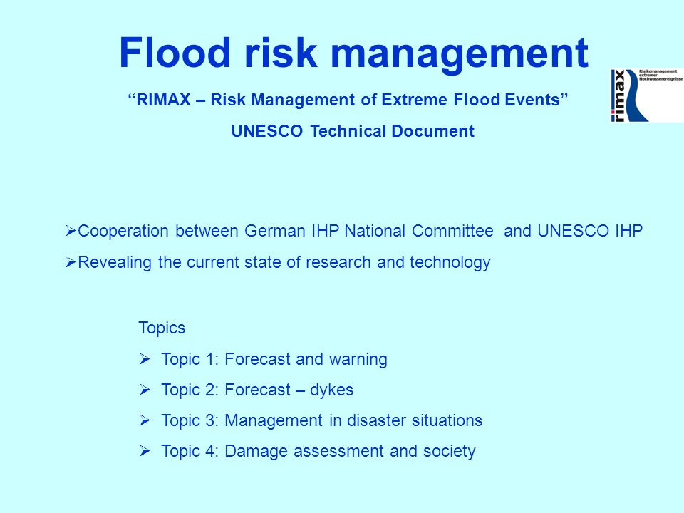 Flood risk management RIMAX – Risk Management of Extreme Flood Events UNESCO Technical Document.
