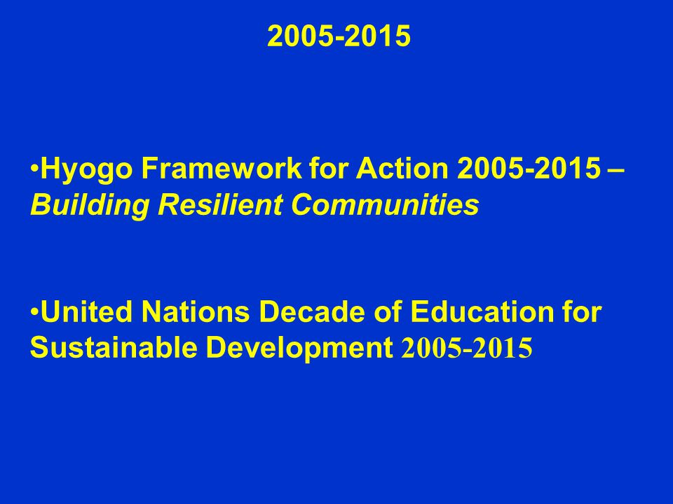 Hyogo Framework for Action 2005-2015 – Building Resilient Communities