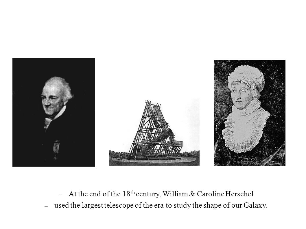 At the end of the 18th century, William & Caroline Herschel