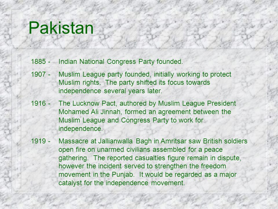 Pakistan 1885 - Indian National Congress Party founded.