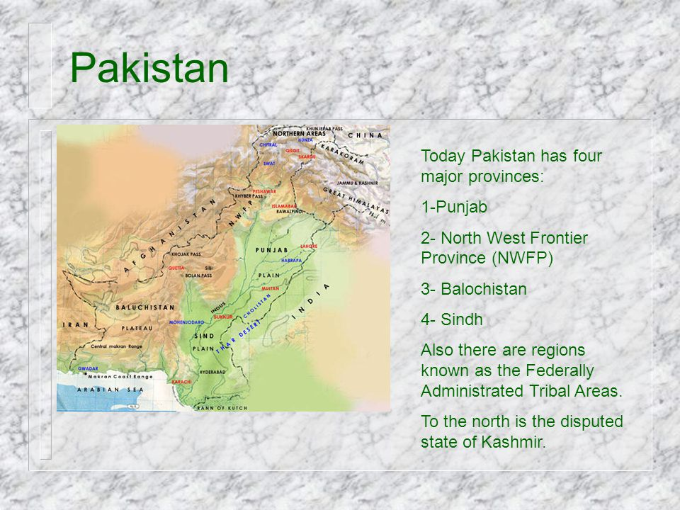 Pakistan Today Pakistan has four major provinces: 1-Punjab