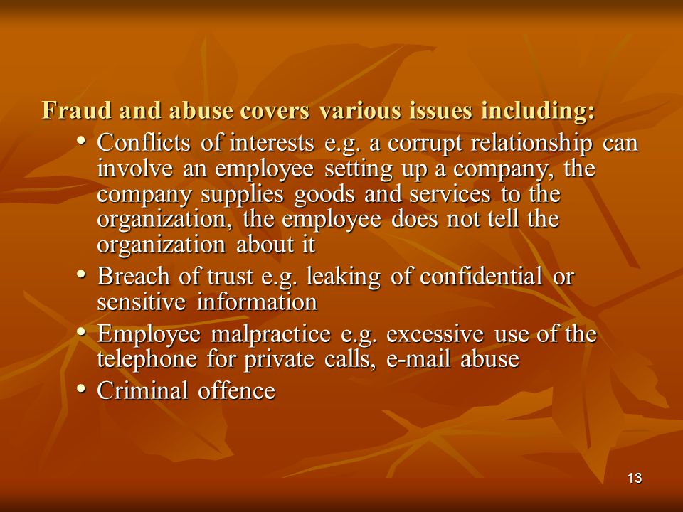 Fraud and abuse covers various issues including: