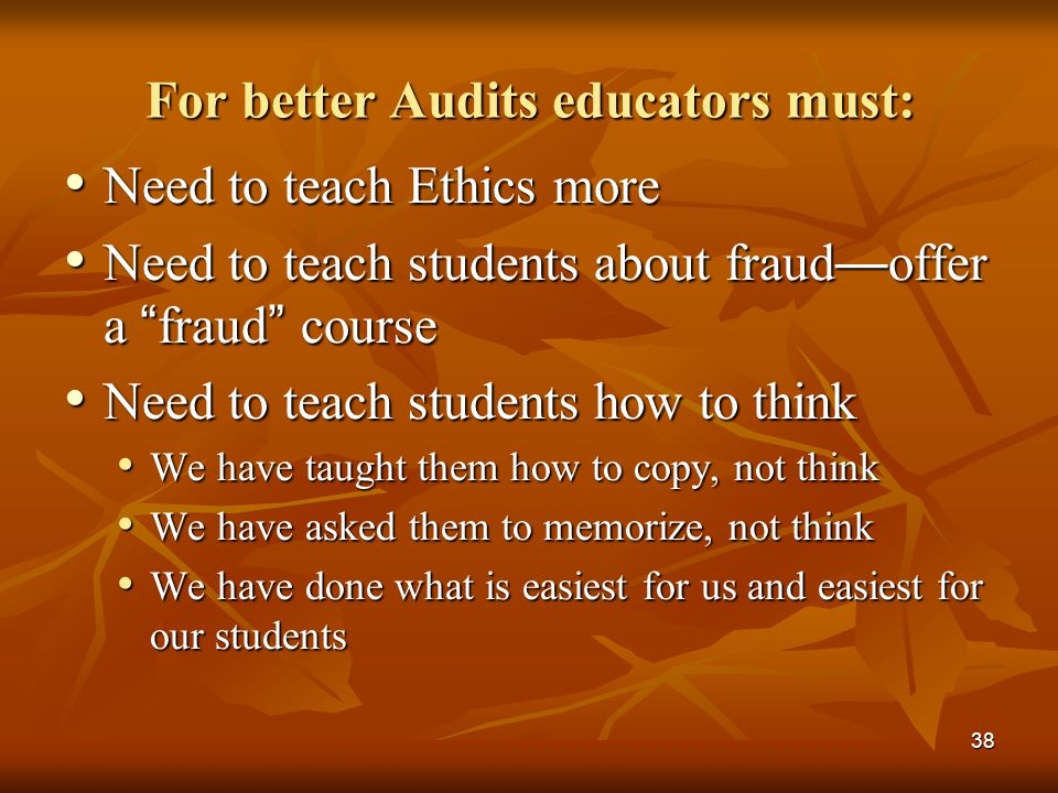 For better Audits educators must: