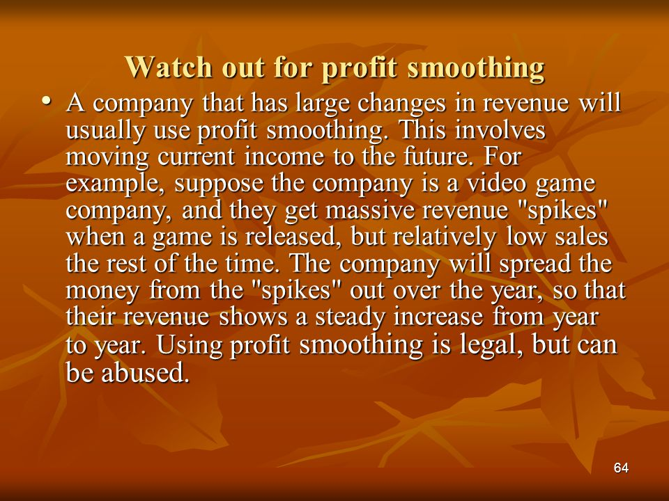 Watch out for profit smoothing