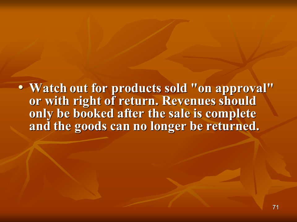 Watch out for products sold on approval or with right of return