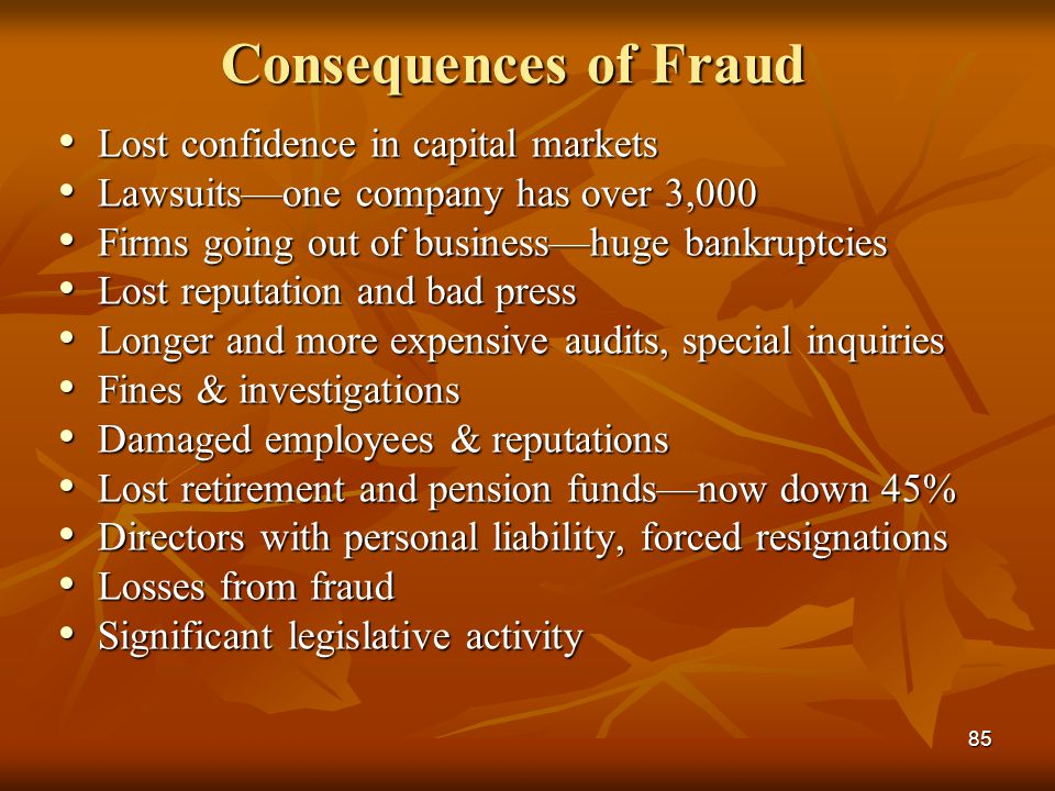 Consequences of Fraud Lost confidence in capital markets