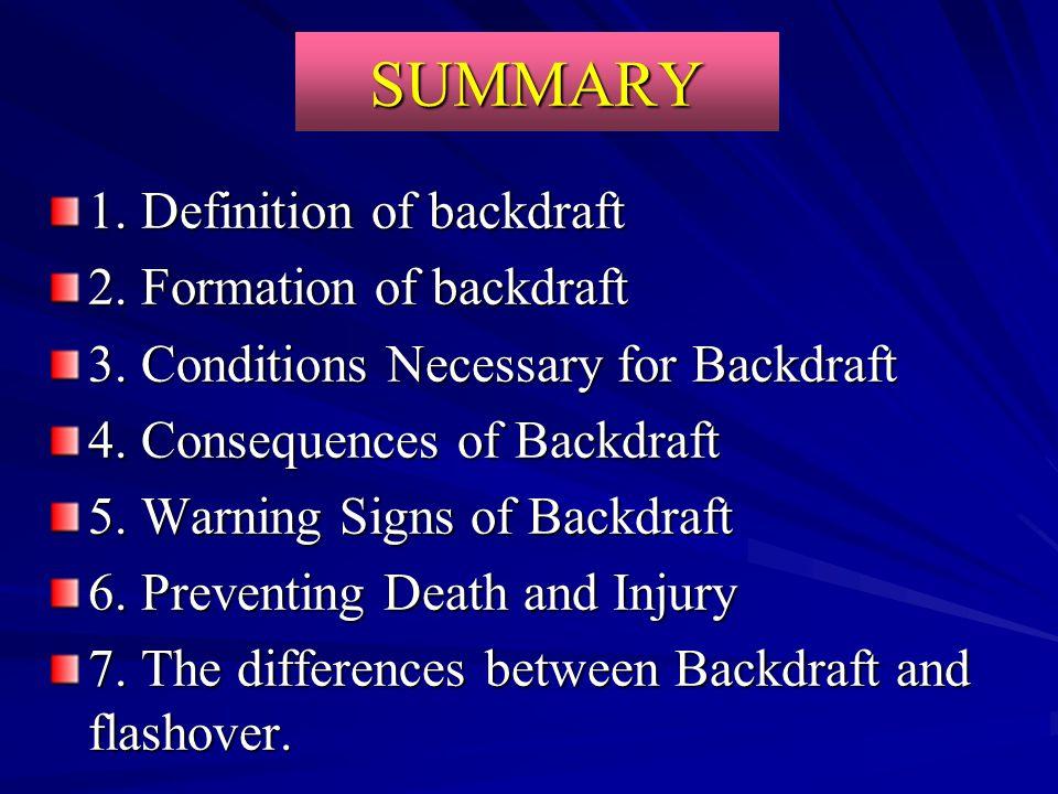 SUMMARY 1. Definition of backdraft 2. Formation of backdraft
