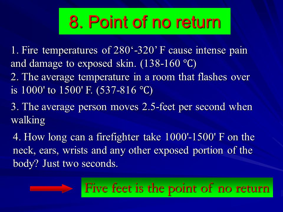 8. Point of no return Five feet is the point of no return