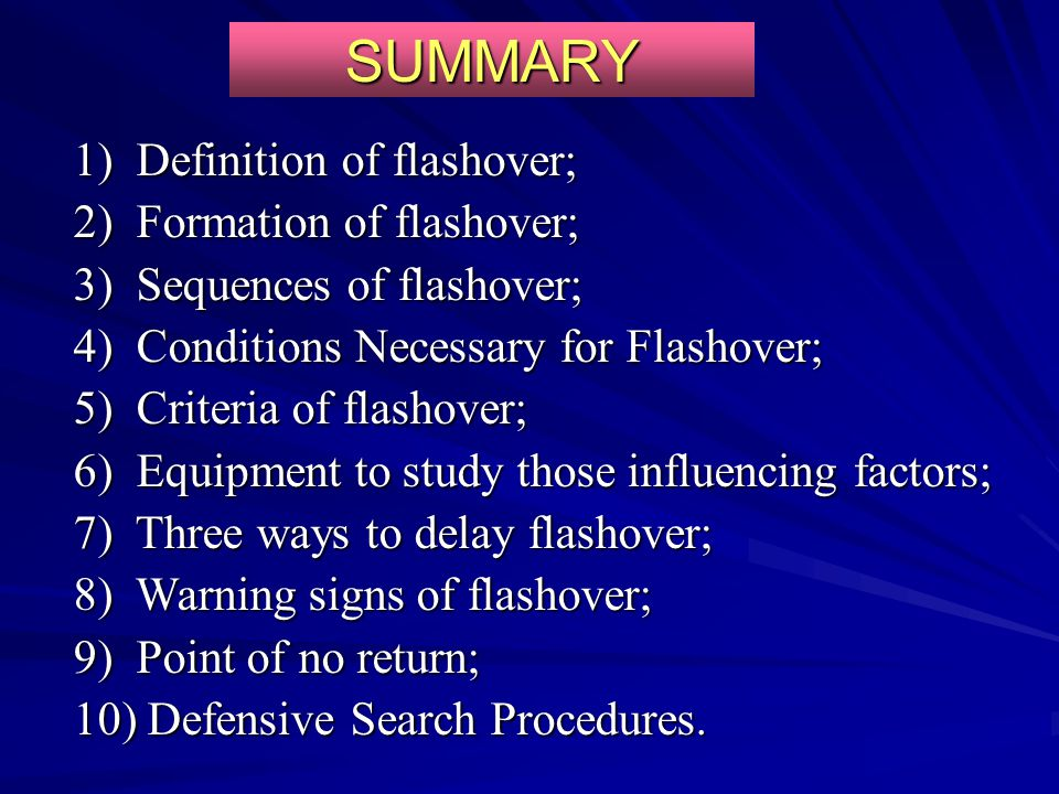 SUMMARY 1) Definition of flashover; 2) Formation of flashover;