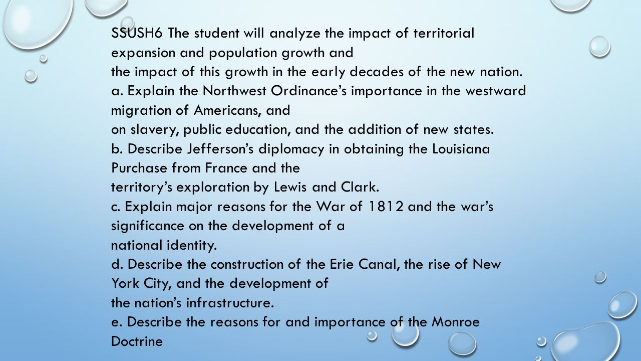 SSUSH6 The student will analyze the impact of territorial expansion and population growth and