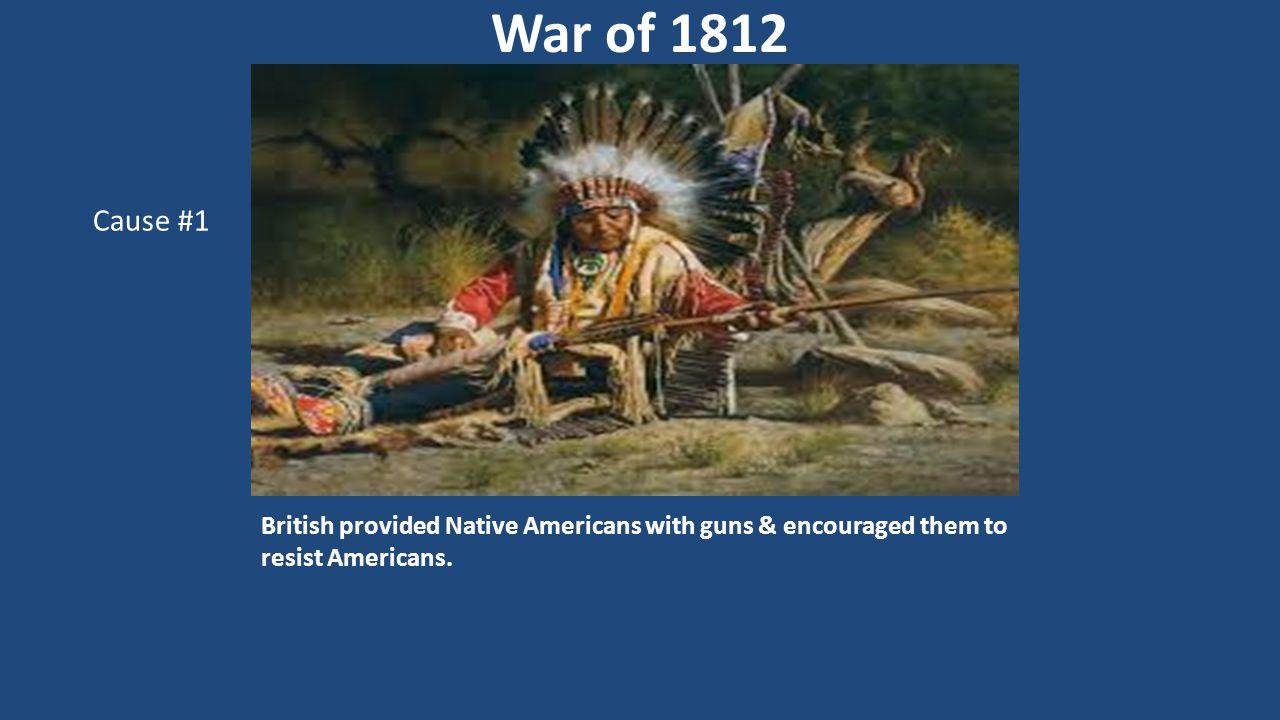 War of 1812 Cause #1.