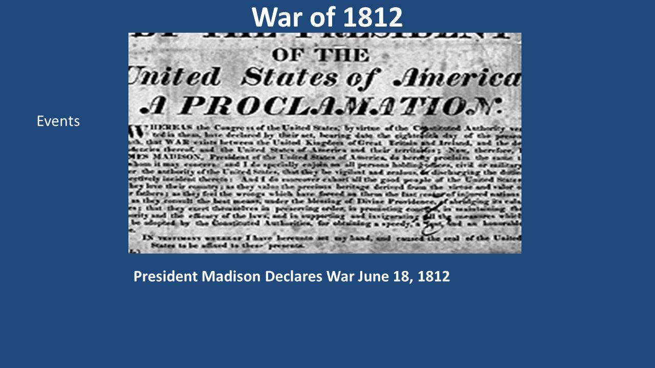 President Madison Declares War June 18, 1812