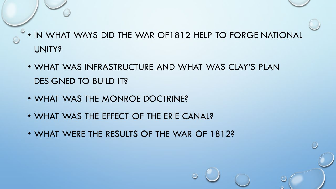 IN what ways did the war of1812 help to forge national unity
