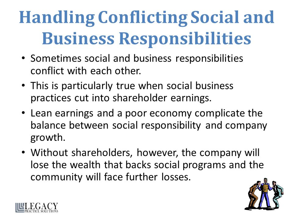 Handling Conflicting Social and Business Responsibilities