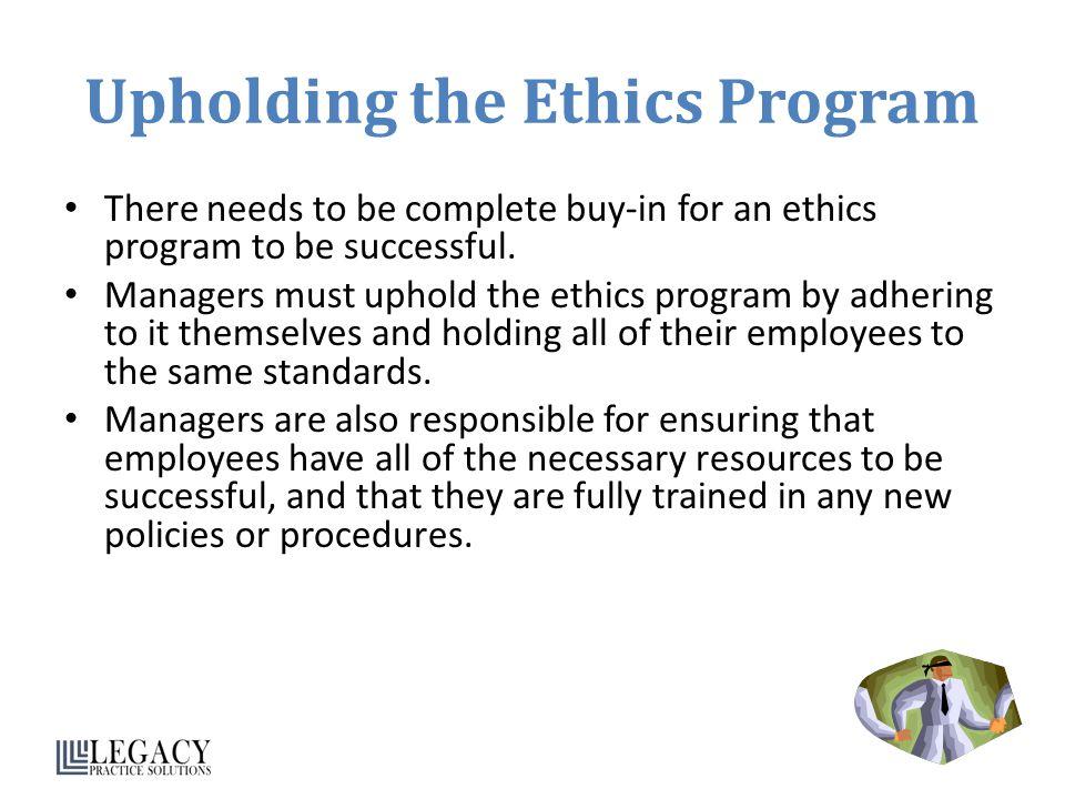 Upholding the Ethics Program