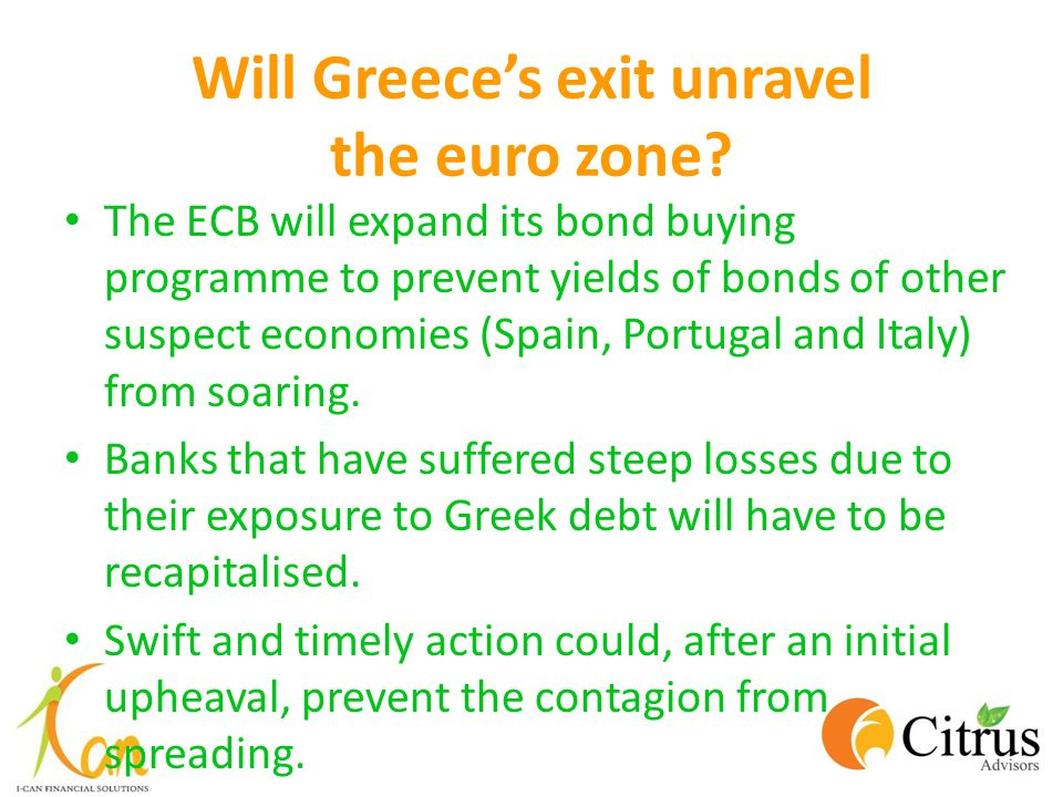 Will Greece's exit unravel the euro zone