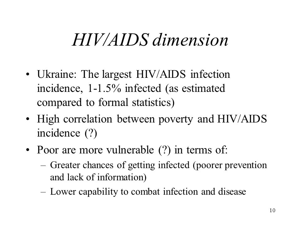 HIV/AIDS dimension Ukraine: The largest HIV/AIDS infection incidence, 1-1.5% infected (as estimated compared to formal statistics)