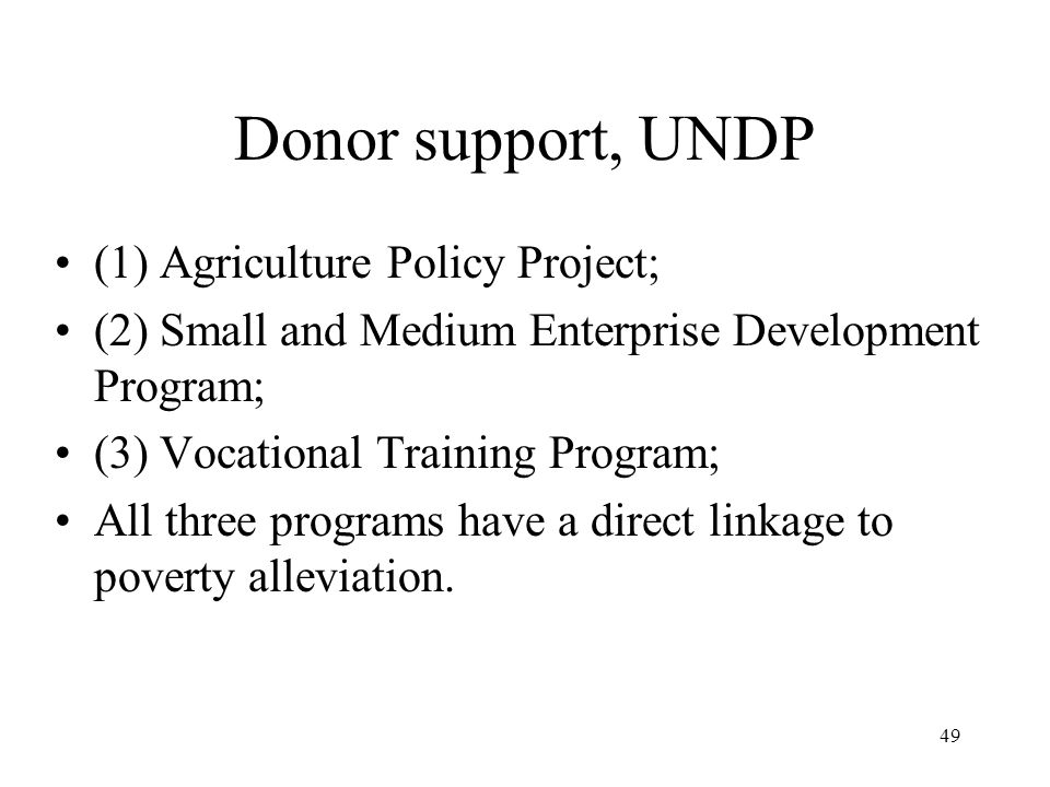 Donor support, UNDP (1) Agriculture Policy Project;