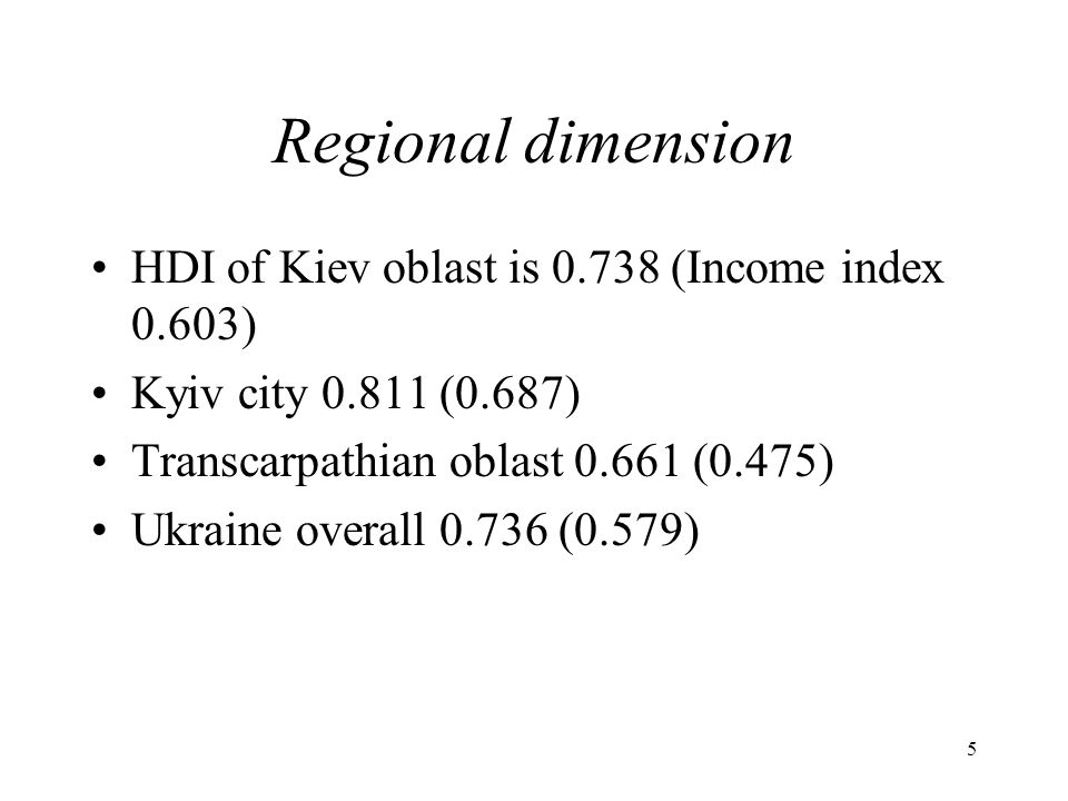 Regional dimension HDI of Kiev oblast is 0.738 (Income index 0.603)