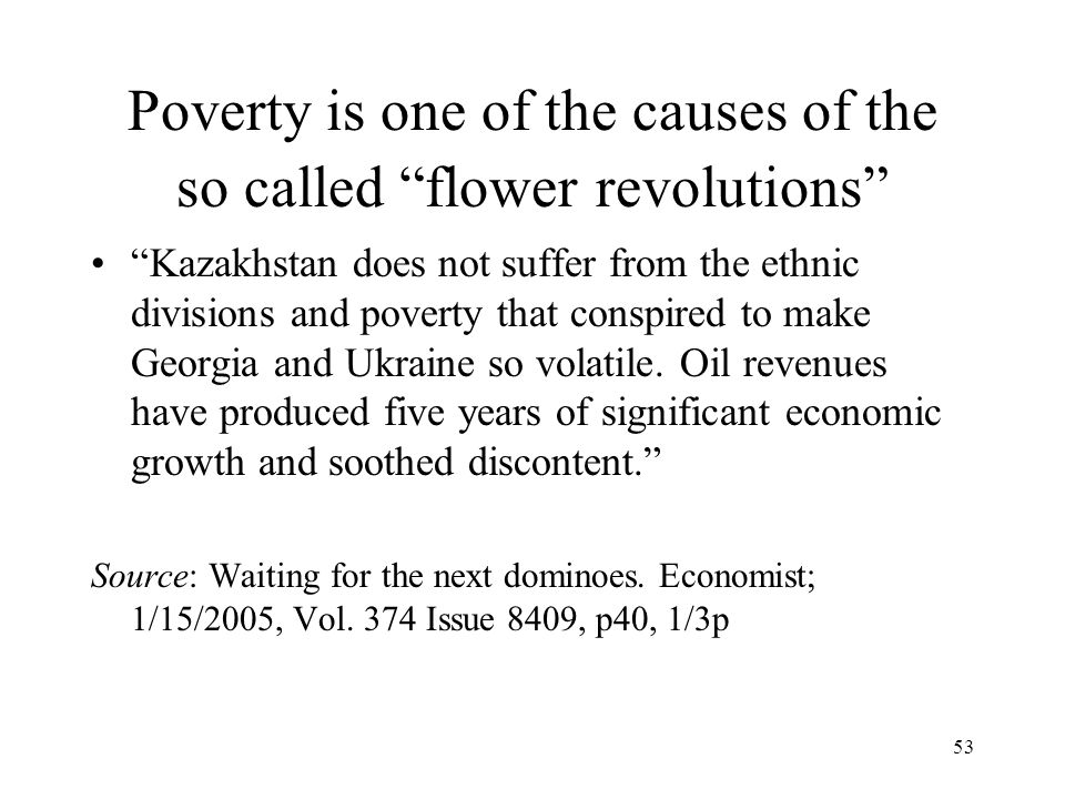Poverty is one of the causes of the so called flower revolutions