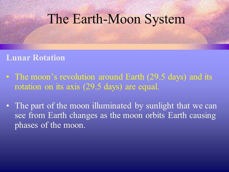 The Earth-Moon System Lunar Rotation