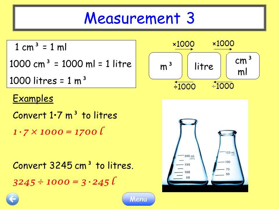 Measurement 3 m³ litre cm³ ml 1 cm³ = 1 ml