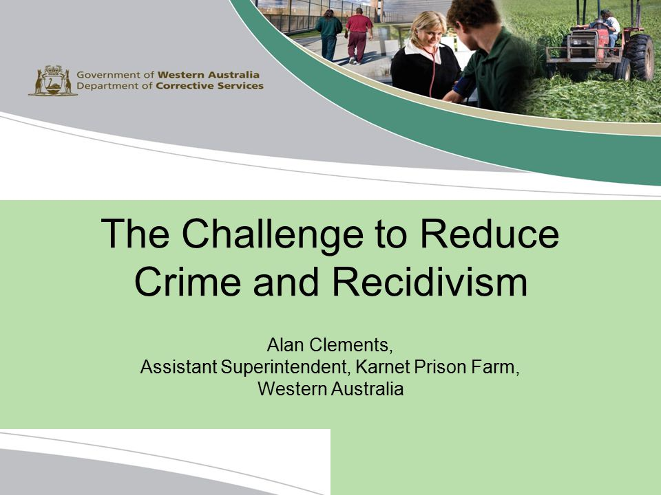 The Challenge to Reduce Crime and Recidivism